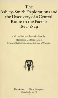 The Ashley-Smith Explorations and the Discovery of a Central Route to the Pacific, 1822-1829