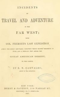 Incidents of Travel and Adventure in the Far West with Col Fremont's Last Expedition
